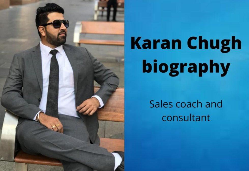 Karan Chugh Biography | Sales Coach and Consultant