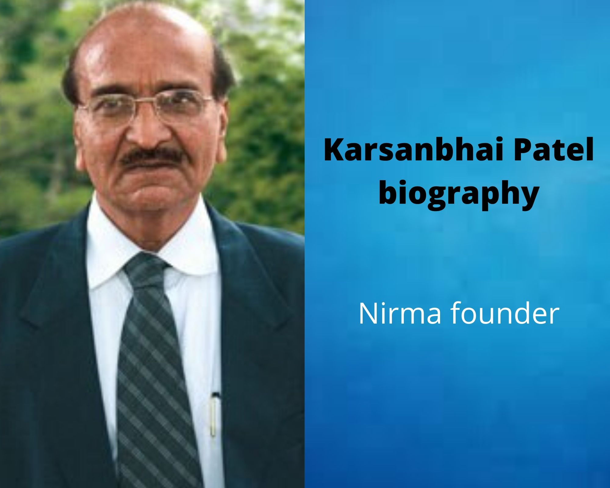 Karsanbhai Patel Biography | Nirma Founder | Family | Daughter