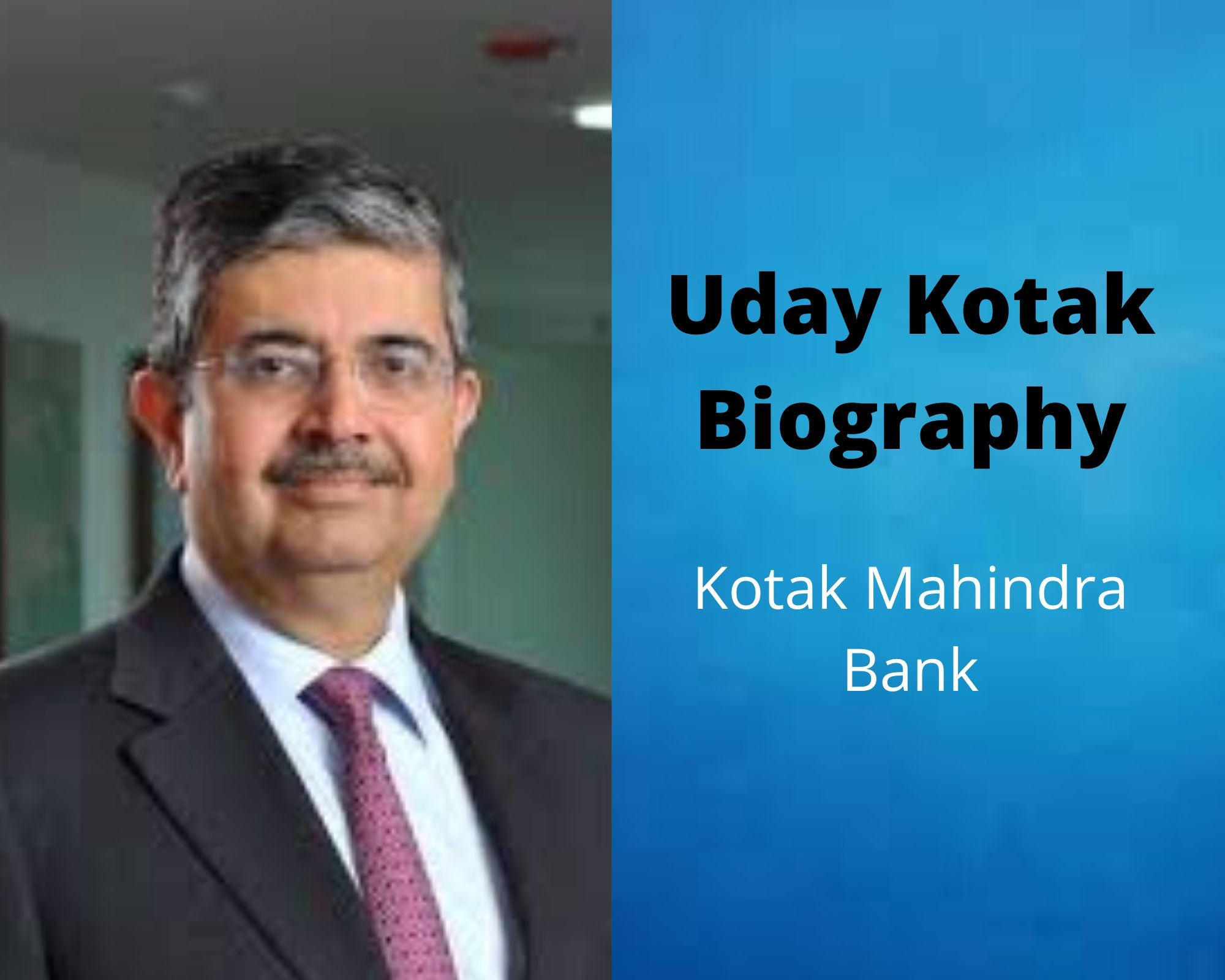 Uday Kotak Biography | Education | Family | Net worth | Kotak Mahindra Bank