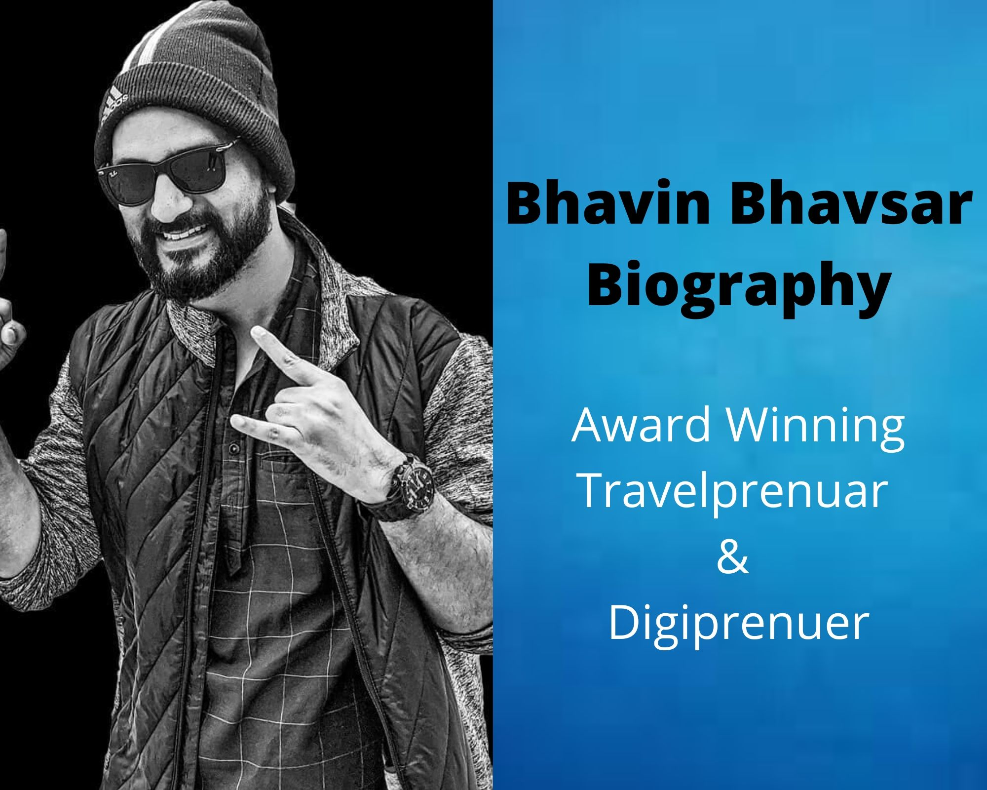 Bhavin Bhavsar Biography | Award Winning Travelprenuar | Digiprenuer