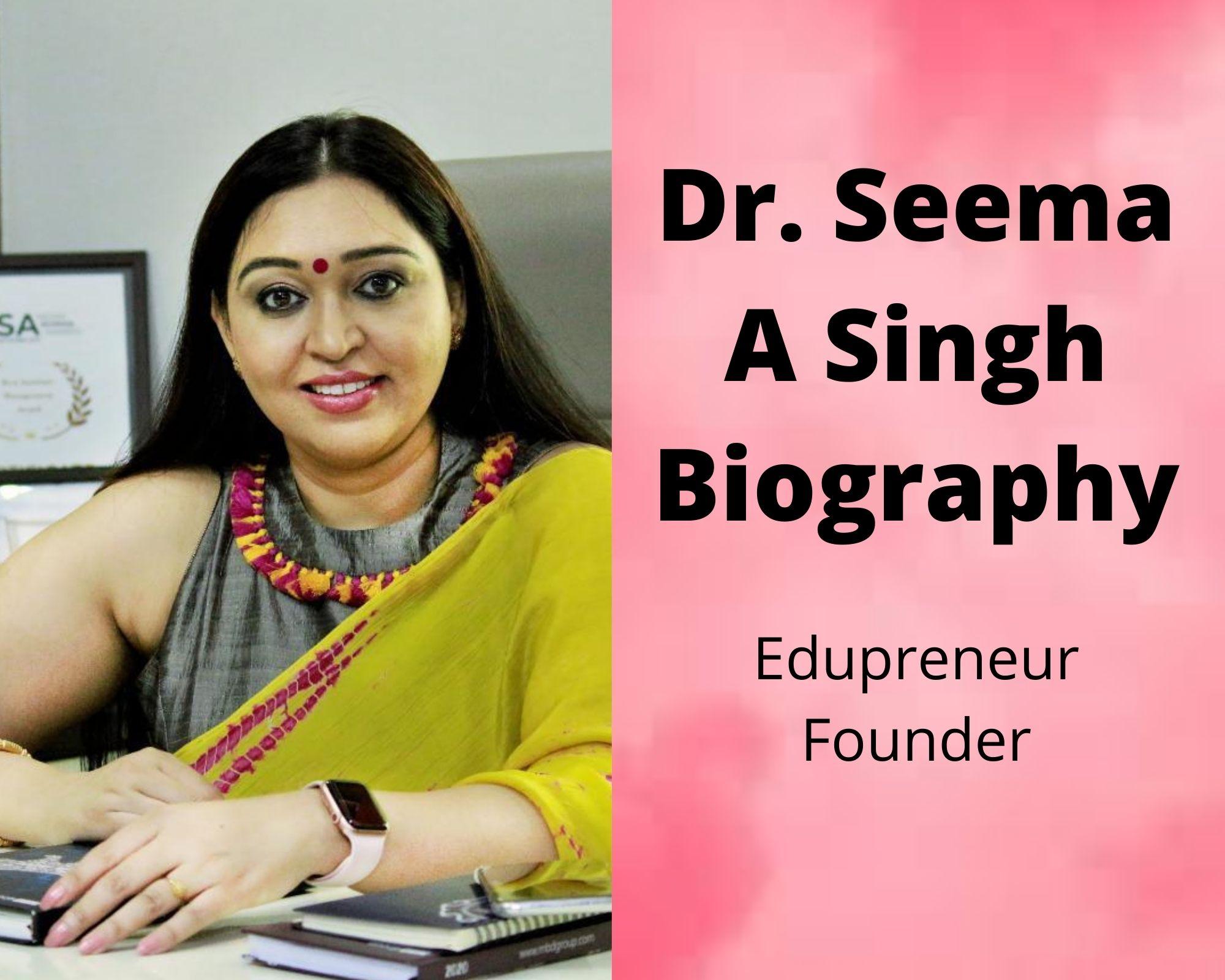 Dr. Seema A Singh Biography