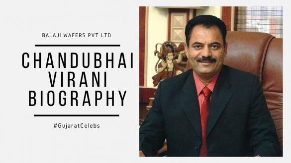 Chandubhai-Virani-Biography