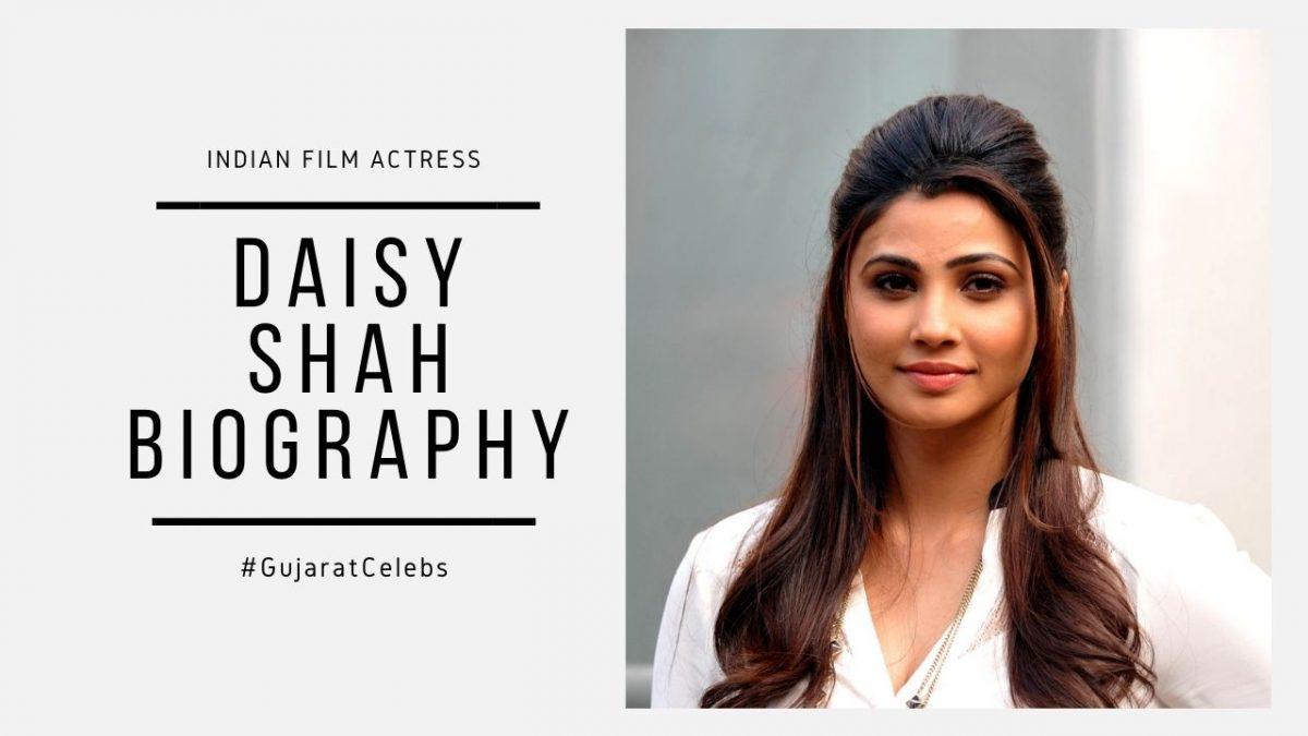 Daisy Shah Biography | Family | Career | Movies | Affairs | Awards