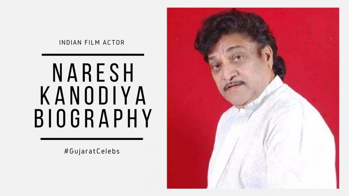 Naresh Kanodia Biography | Age | Career | Death | Gujarati Actor
