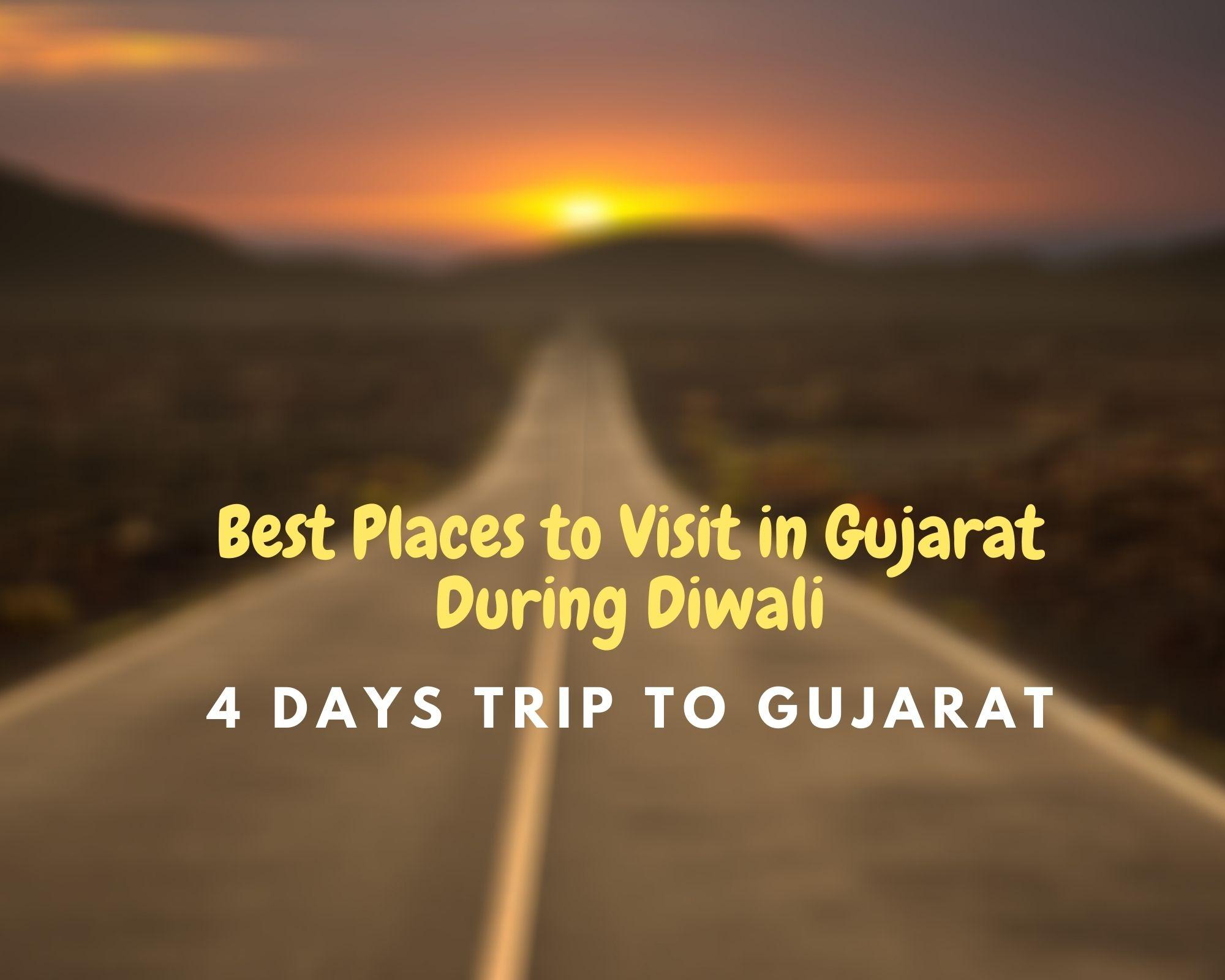 Best Places to Visit in Gujarat During Diwali | 4 days trip to Gujarat