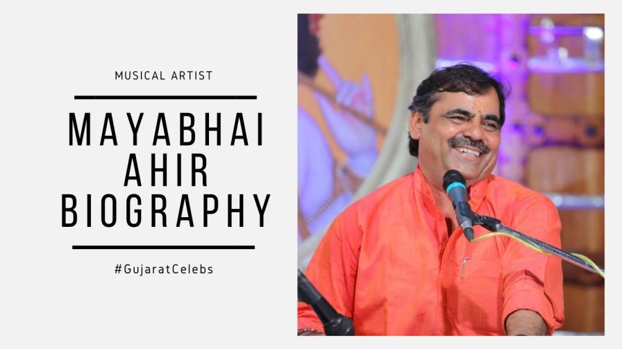 Mayabhai Ahir Biography   Dayro   Bhajan   Hasya Kalakar   Early Life   Success