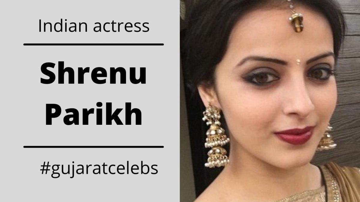 Shrenu Parikh Biography, Early Life, Television, Awards, Media