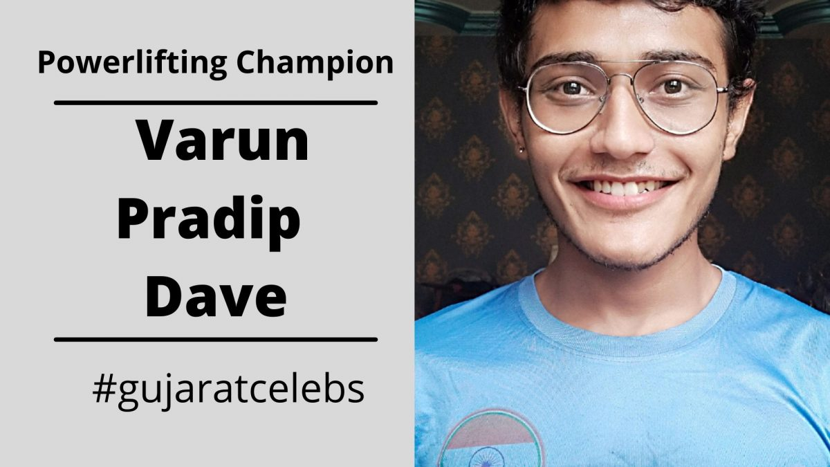 Varun Pradip Dave :  An Exclusive Interview With Powerlifting Champion