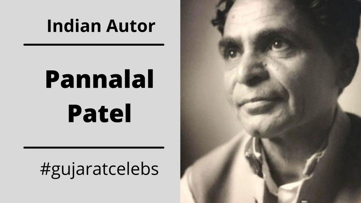 Pannalal Patel Biography, Early Life, Career, Wife, Novels, Awards