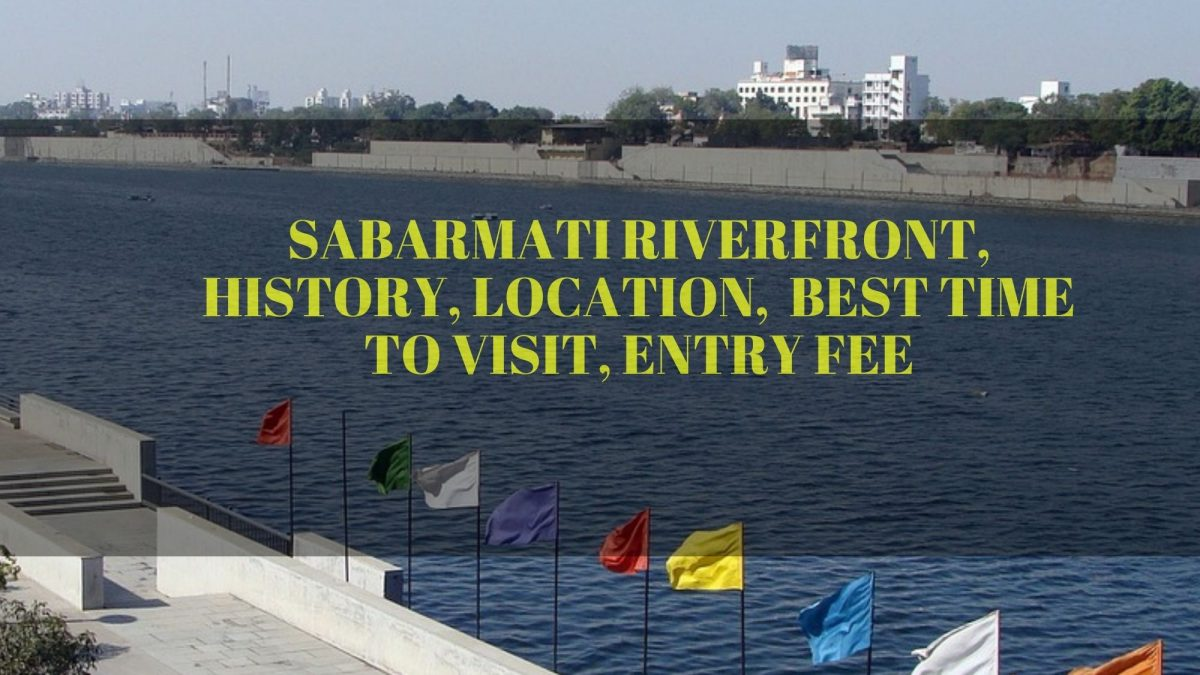 Sabarmati Riverfront, History, Location, Best time to visit, Entry Fee