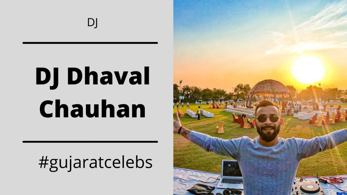DJ Dhaval Chauhan : An Exclusive Interview With Most Famous DJ